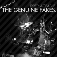 The Genuine Fakes - Irreplaceable