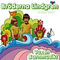 Bröderna Lindgren - Vuxen Barnmusik