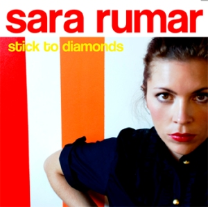 Sara Rumar - Single - Stick To Diamonds